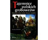 Szczegóły książki TAJEMNICE POLSKICH GROBOWCÓW