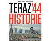 Szczegóły książki TERAZ '44 HISTORIE
