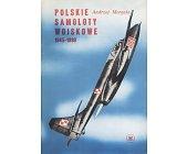 Szczegóły książki POLSKIE SAMOLOTY WOJSKOWE 1945 - 1980