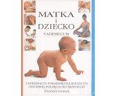 Szczegóły książki MATKA I DZIECKO - VADEMECUM