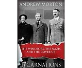Szczegóły książki 17 CARNATIONS: THE WINDSORS, THE NAZIS AND THE COVER-UP