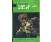 Szczegóły książki WSZYSCY JESTEŚMY KANIBALAMI