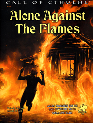 CALL OF CTHULU - ALONE AGAINST THE FLAMES (RPG)