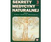 Szczegóły książki SEKRETY MEDYCYNY NATURALNEJ TOM 3