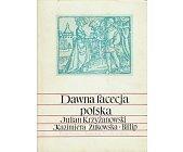 Szczegóły książki DAWNA FACECJA POLSKA
