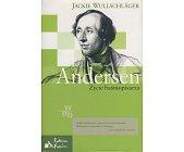 Szczegóły książki ANDERSEN - ŻYCIE BAŚNIOPISARZA