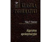 Szczegóły książki ALGORYTMY APROSKYMACYJNE