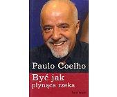 Szczegóły książki BYĆ JAK PŁYNĄCA RZEKA