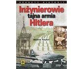 Szczegóły książki INŻYNIEROWIE. TAJNA ARMIA HITLERA