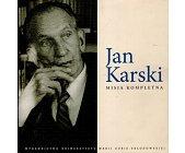 Szczegóły książki JAN KARSKI. MISJA KOMPLETNA