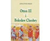 Szczegóły książki OTTON III I BOLESŁAW CHROBRY