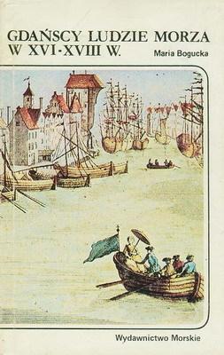 GDAŃSCY LUDZIE MORZA W XVI - XVIII W.