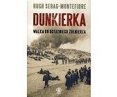 Szczegóły książki DUNKIERKA. WALKA DO OSTATNIEGO ŻOŁNIERZA