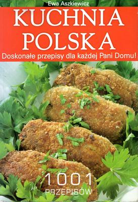 Ewa Aszkiewicz Kuchnia Polska 1001 Przepisów