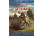Szczegóły książki CZOŁGI WOJSKA POLSKIEGO 1919-1939