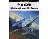 Szczegóły książki P-51 D/K MUSTANGI NAD III RZESZĄ