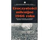 Szczegóły książki UROCZYSTOŚCI MILENIJNE 1966 ROKU