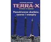Szczegóły książki TERRA-X - POSZUKIWACZE SKARBÓW, RYCERZE I WAMPIRY