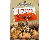 Szczegóły książki ZIELEŃCE 1792 (ZWYCIĘSKIE BITWY POLAKÓW, TOM 37)