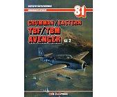 Szczegóły książki GRUMMAN/EASTERN TBF/TBM AVENGER CZ. 2 - MONOGRAFIE LOTNICZE NR 81