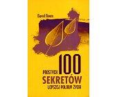 Szczegóły książki 100 PROSTYCH SEKRETÓW LEPSZEJ POŁOWY ŻYCIA