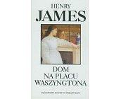 Szczegóły książki DOM NA PLACU WASZYNGTONA