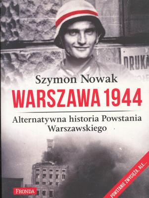 WARSZAWA 1944 - ALTERNATYWNA HISTORIA POWSTANIA WARSZAWSKIEGO