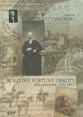 BURZLIWE FORTUNY OBROTY - MÓJ PAMIĘTNIK (1831 - 1881)