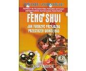 Szczegóły książki FENG SHUI - JAK TWORZYĆ PRZYJAZNĄ PRZESTRZEŃ WOKÓŁ NAS