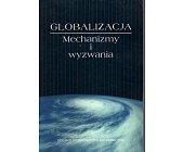 Szczegóły książki GLOBALIZACJA. MECHANIZMY I WYZWANIA