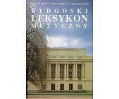 Szczegóły książki BYDGOSKI LEKSYKON MUZYCZNY
