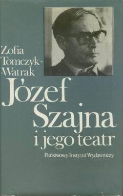 JÓZEF SZAJNA I JEGO TEATR