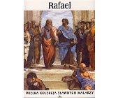 Szczegóły książki WIELKA KOLEKCJA SŁAWNYCH MALARZY - TOM 3. RAFAEL