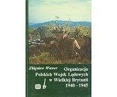 Szczegóły książki ORGANIZACJA POLSKICH WOJSK LĄDOWYCH W WIELKIEJ BRYTANII 1940 - 1945