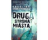 Szczegóły książki DRUGA STRONA MIASTA