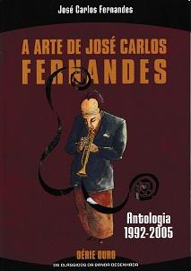 A ARTE DE JOSE CARLOS FERNANDES. ANTOLOGIA 1992-2005
