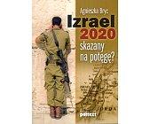 Szczegóły książki IZRAEL 2020 SKAZANY NA POTĘGĘ?