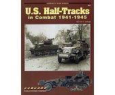 Szczegóły książki U.S. HALF-TRACKS IN COMBAT 1941-1945 (ARMOR AT WAR SERIES 7031)