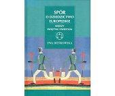 Szczegóły książki SPÓR O DZIEDZICTWO EUROPEJSKIE. MIĘDZY ŚWIĘTYM I ŚWIECKIM