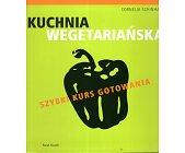 Szczegóły książki KUCHNIA WEGETARIAŃSKA - SZYBKI KURS GOTOWANIA