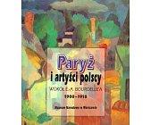 Szczegóły książki PARYŻ I ARTYŚCI POLSCY WOKÓŁ E. - A. BOURDELLE'A 1900 - 1918