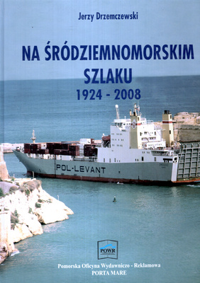 NA ŚRÓDZIEMNOMORSKIM SZLAKU 1924 - 2008