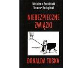 Szczegóły książki NIEBEZPIECZNE ZWIĄZKI DONALDA TUSKA