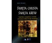 Szczegóły książki ŚWIĘTA CHUSTA, ŚWIĘTA KREW