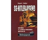 Szczegóły książki SS-HITLERJUGEND - HISTORIA 12. DYWIZJI WAFFEN SS