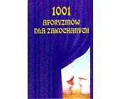Szczegóły książki 1001 AFORYZMÓW DLA ZAKOCHANYCH