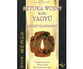 Szczegóły książki SZTUKA WOJNY RODU YAGYU HEIHO KADENSHO