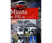 Szczegóły książki MIASTA W PRL-U