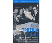 Szczegóły książki TEORIA TRUTNIA I INNE