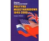 Szczegóły książki POLITYKA MIĘDZYNARODOWA 1945 - 2000